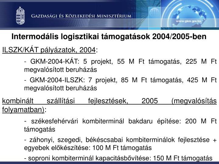 Intermodális logisztikai támogatások 2004/2005-ben