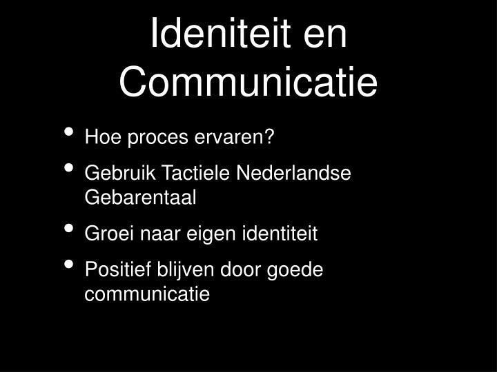 Ideniteit en Communicatie