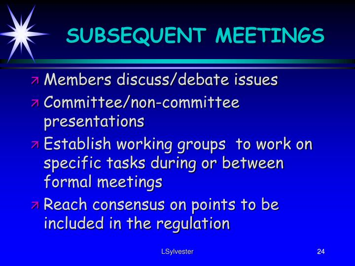 SUBSEQUENT MEETINGS