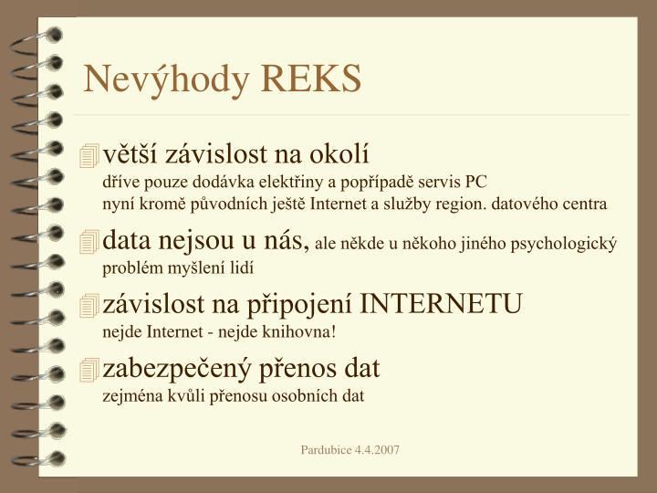 Nevýhody REKS