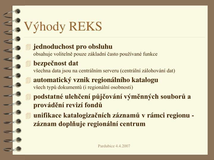 Výhody REKS
