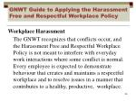 gnwt guide to applying the harassment free and respectful workplace policy1