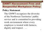 gnwt harassment free and respectful workplace policy1
