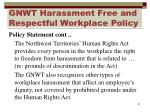 gnwt harassment free and respectful workplace policy2