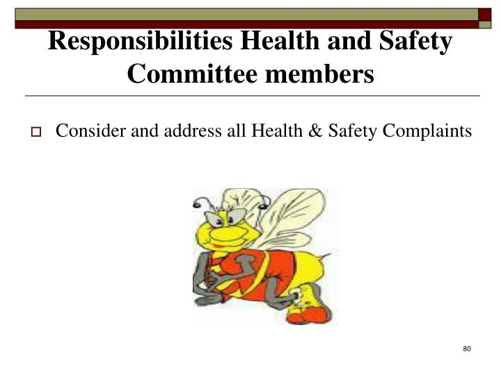Consider and address all Health & Safety Complaints