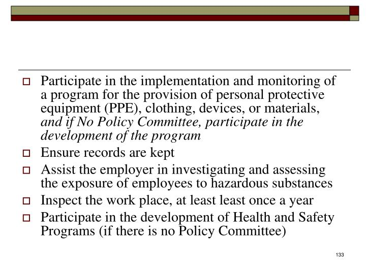 Participate in the implementation and monitoring of a program for the provision of personal protective equipment (PPE), clothing, devices, or materials,