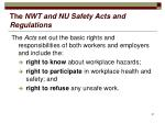 the nwt and nu safety acts and regulations