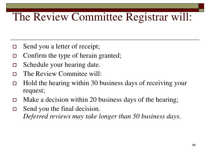 The Review Committee Registrar will: