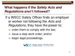 what happens if the safety acts and regulations aren t followed