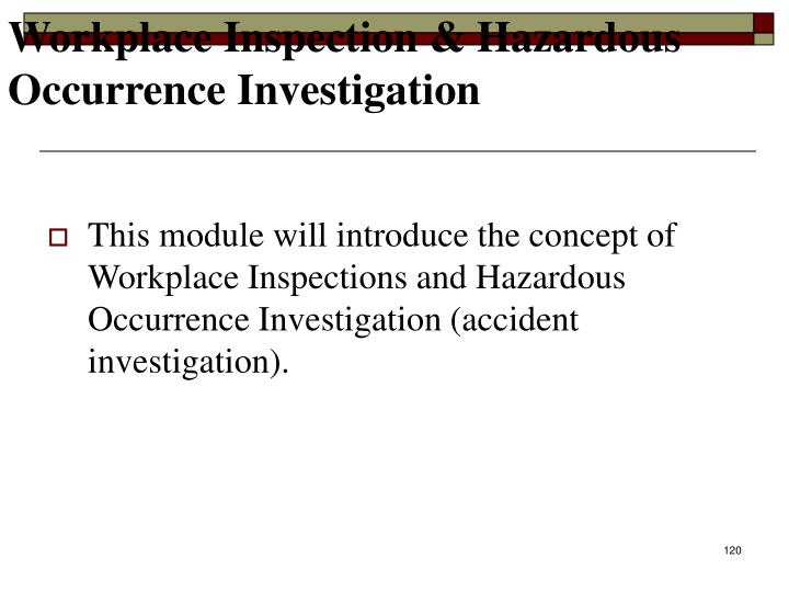 Workplace Inspection & Hazardous Occurrence Investigation