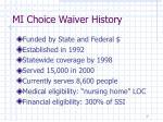 mi choice waiver history