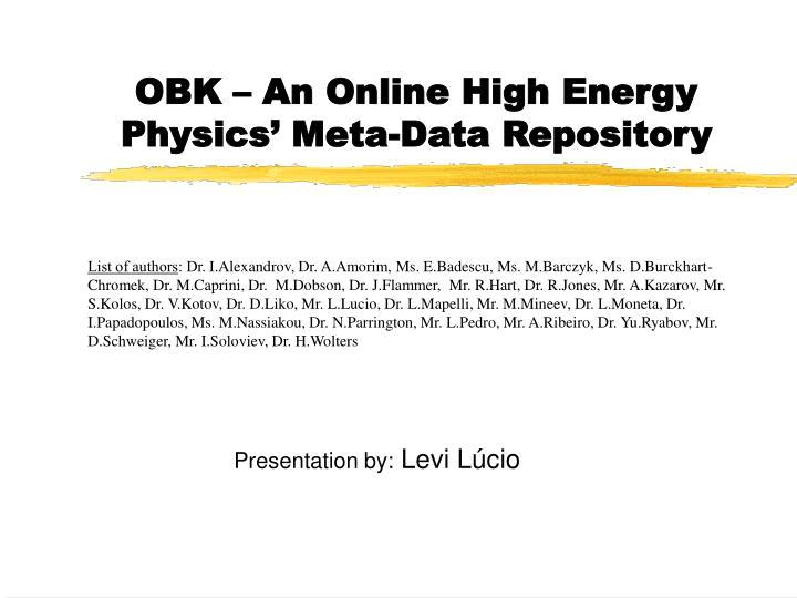 obk an online high energy physics meta data repository