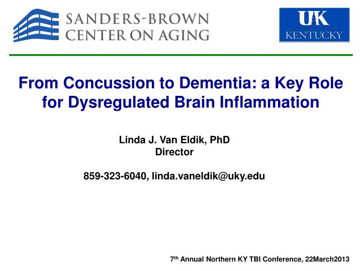 From Concussion to Dementia: a Key Role for Dysregulated Brain Inflammation