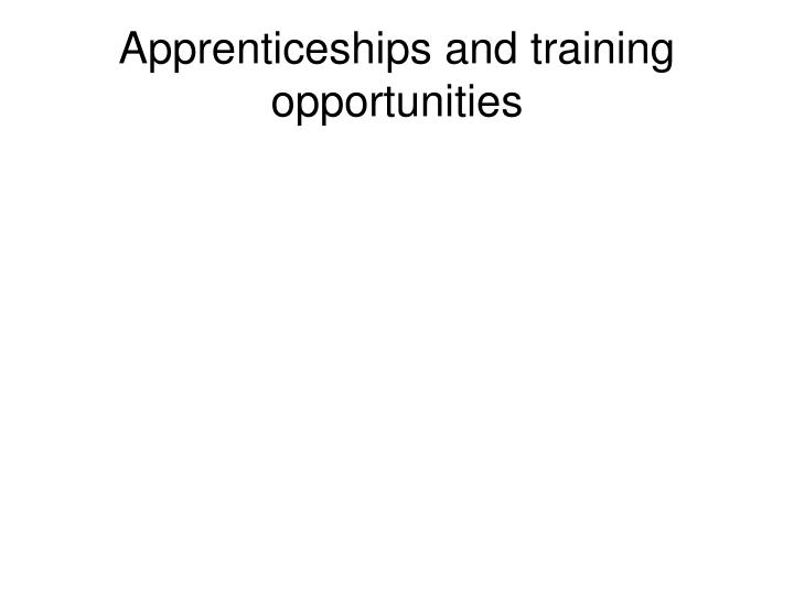 Apprenticeships and training opportunities
