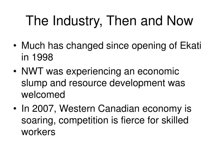 The industry then and now
