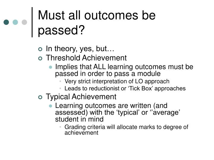 Must all outcomes be passed?