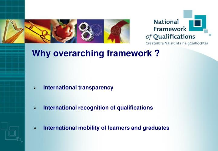Why overarching framework ?