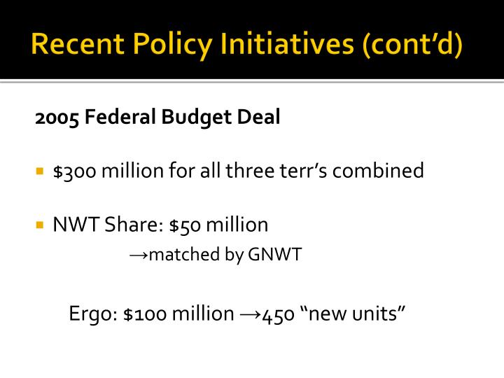 Recent Policy Initiatives (cont'd)