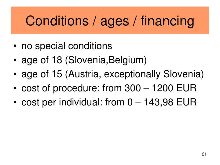 Conditions / ages / financing
