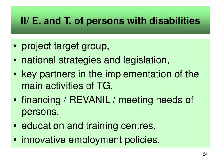 II/ E. and T. of persons with disabilities