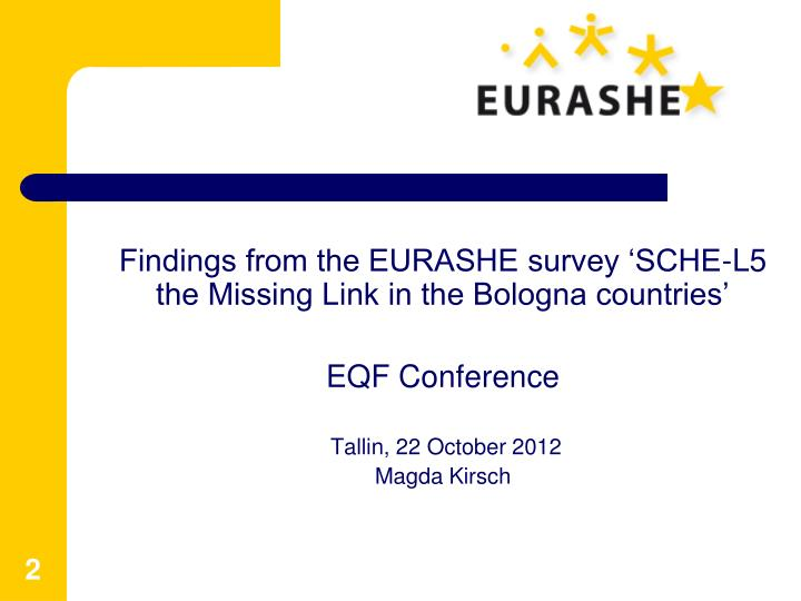 Findings from the EURASHE survey 'SCHE-L5 the Missing Link in the Bologna countries'