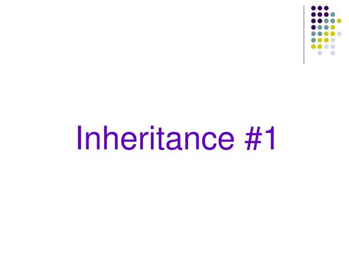 Inheritance #1