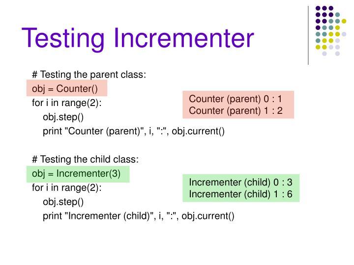 Testing Incrementer