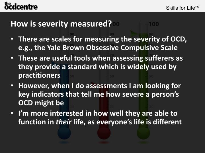 How is severity measured?