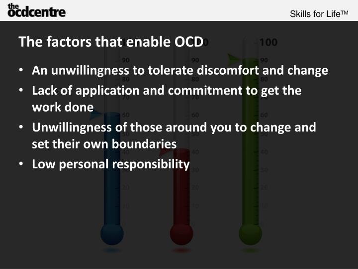 The factors that enable OCD