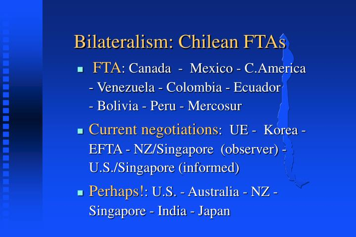 Bilateralism: Chilean FTAs