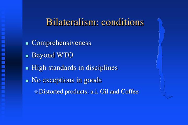 Bilateralism: conditions