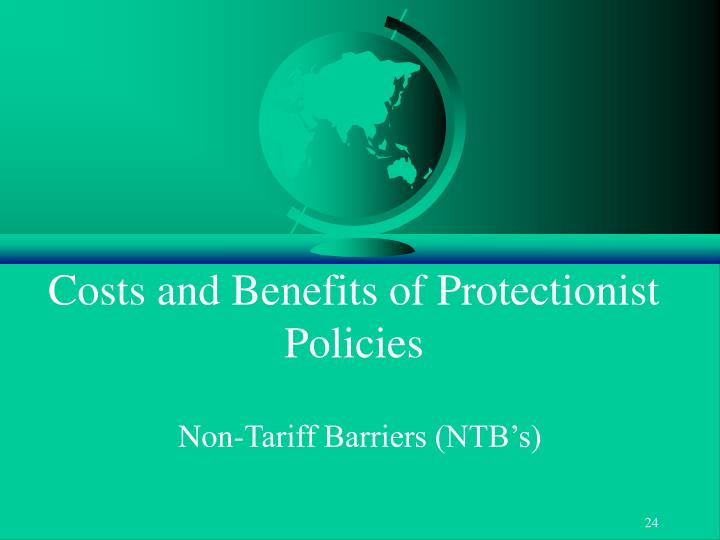 Costs and Benefits of Protectionist Policies