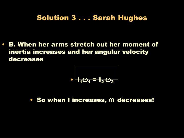 Solution 3 . . . Sarah Hughes