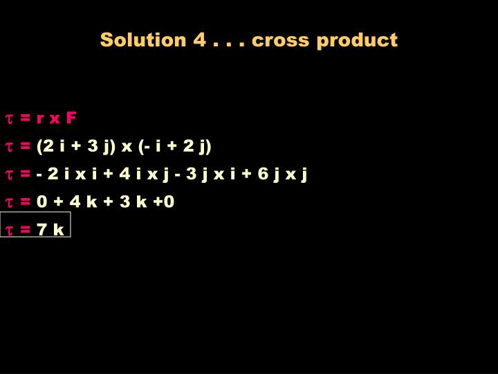 Solution 4 . . . cross product