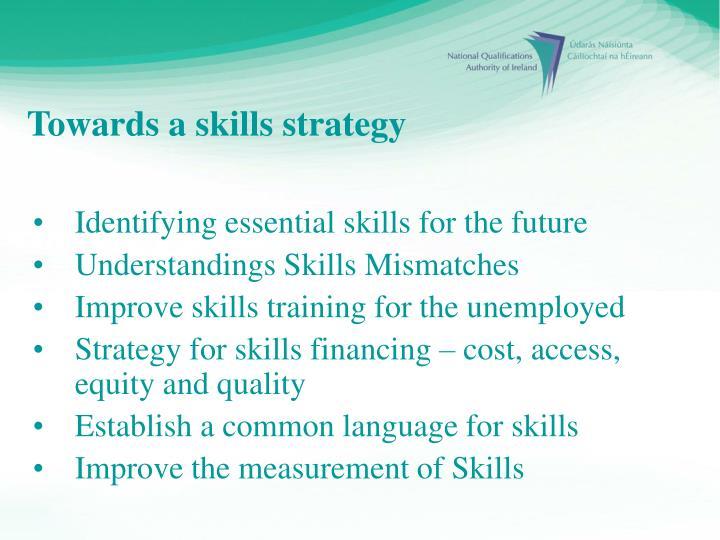 Towards a skills strategy
