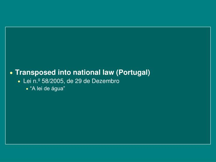Transposedinto national law (Portugal)