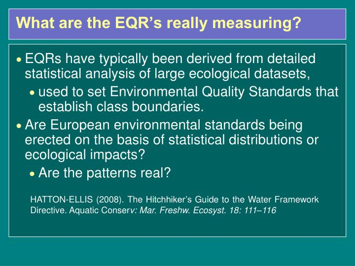What are the EQR's really measuring?