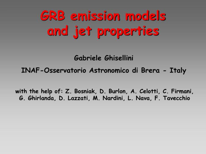 Grb emission models and jet properties