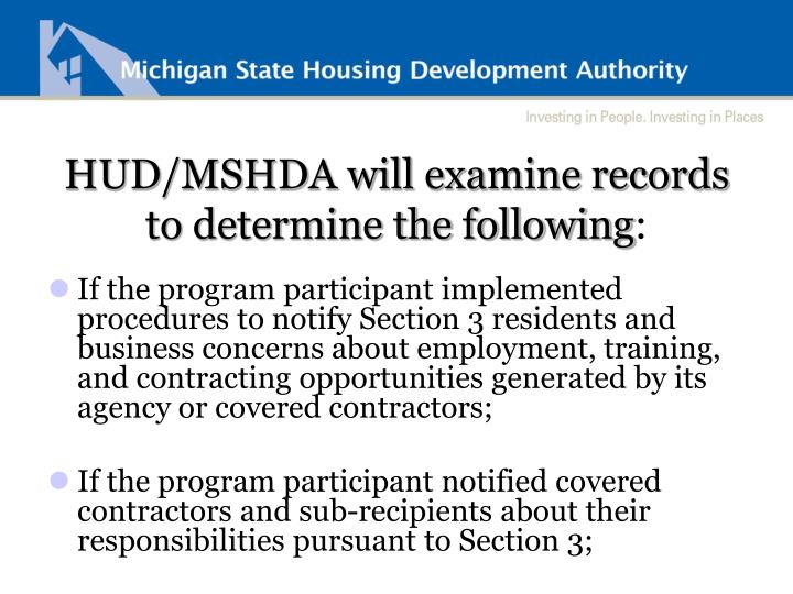 HUD/MSHDA will examine records to determine the following