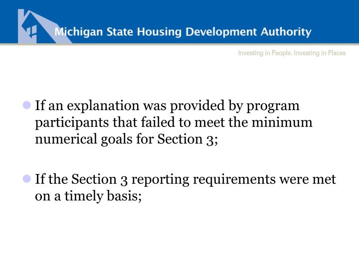 If an explanation was provided by program participants that failed to meet the minimum numerical goals for Section 3;
