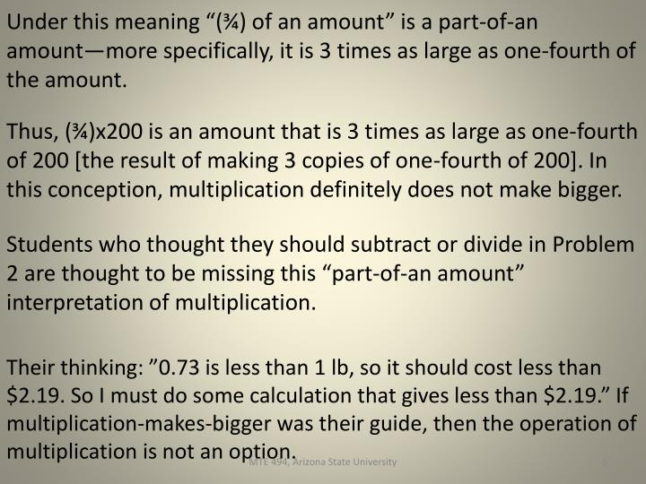 """Under this meaning """"(¾) of an amount"""" is a part-of-an amount—more specifically, it is 3 times as large as one-fourth of the amount."""