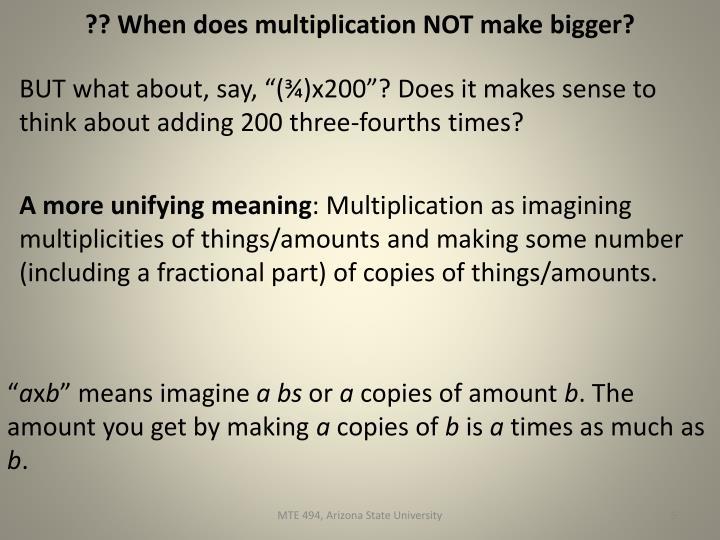 ?? When does multiplication NOT make bigger?