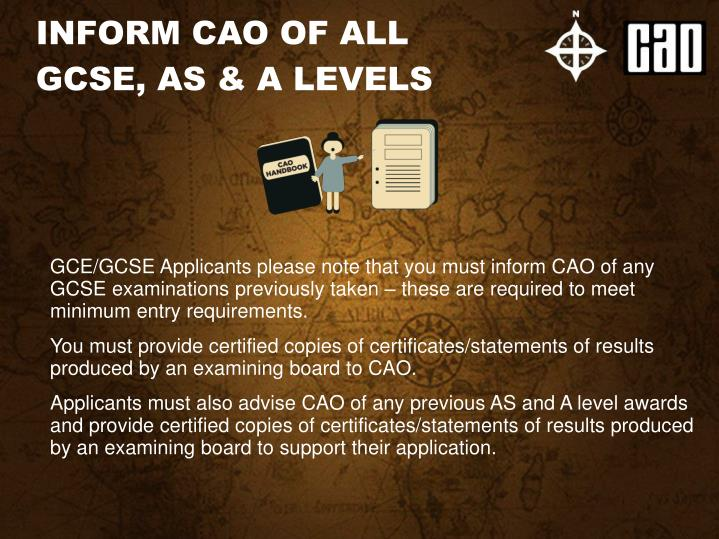 INFORM CAO OF ALL       GCSE, AS & A LEVELS