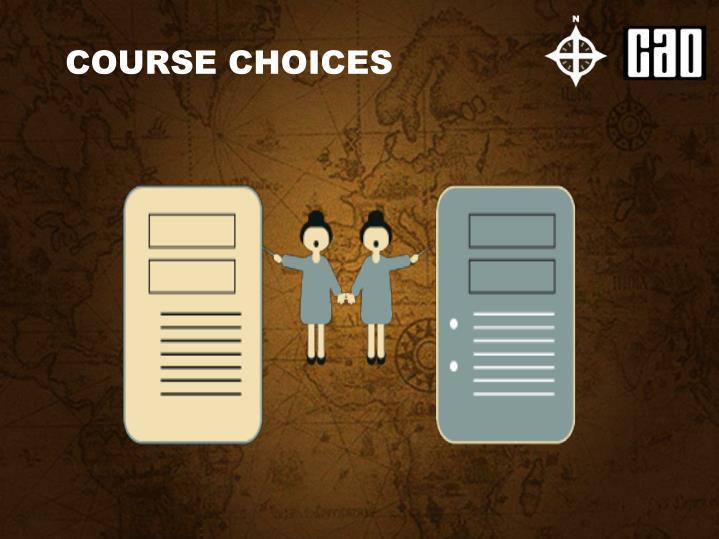COURSE CHOICES