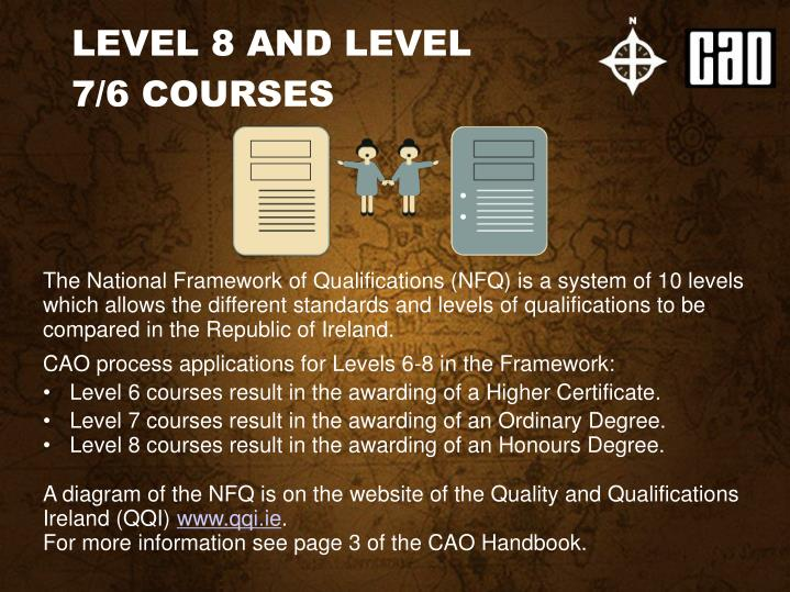LEVEL 8 AND LEVEL 7/6 COURSES