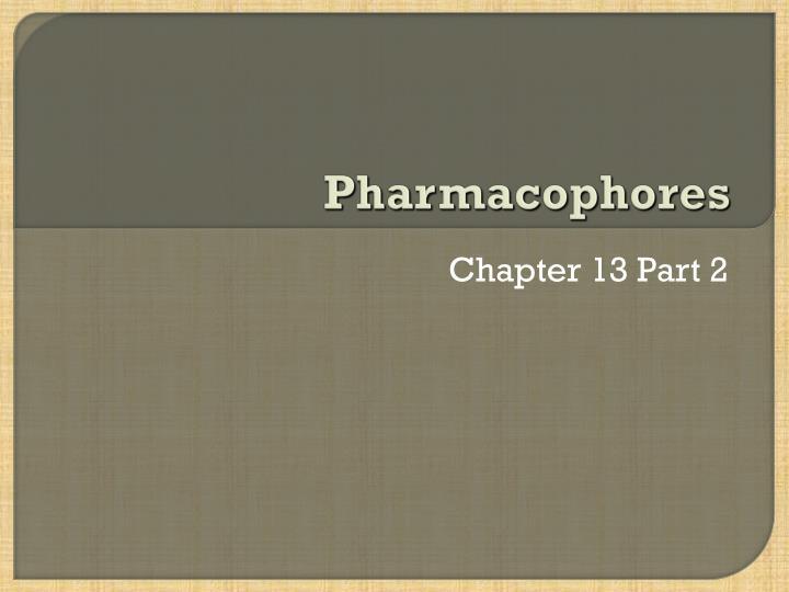 Pharmacophores