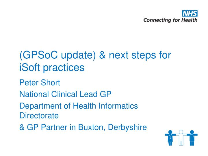 Gpsoc update next steps for isoft practices
