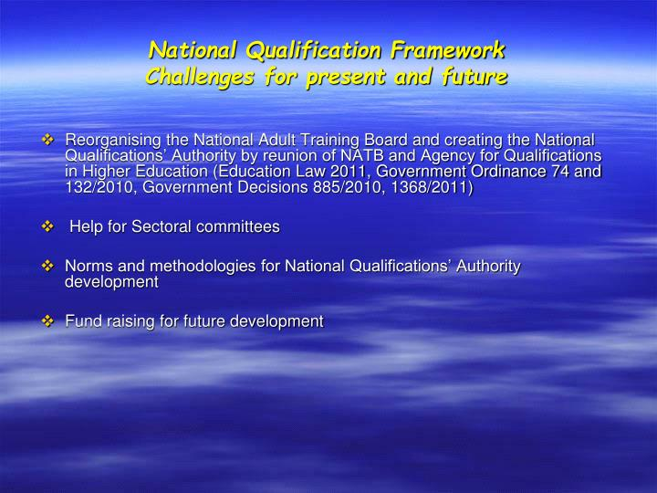 National Qualification Framework Challenges for present and future