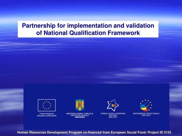 Partnership for implementation and validation of National Qualification Framework