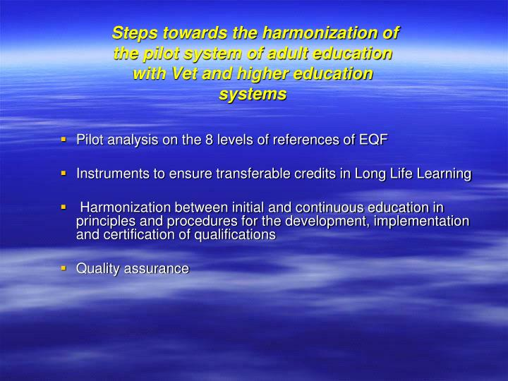 Steps towards the harmonization of the pilot system of adult education with Vet and higher education systems